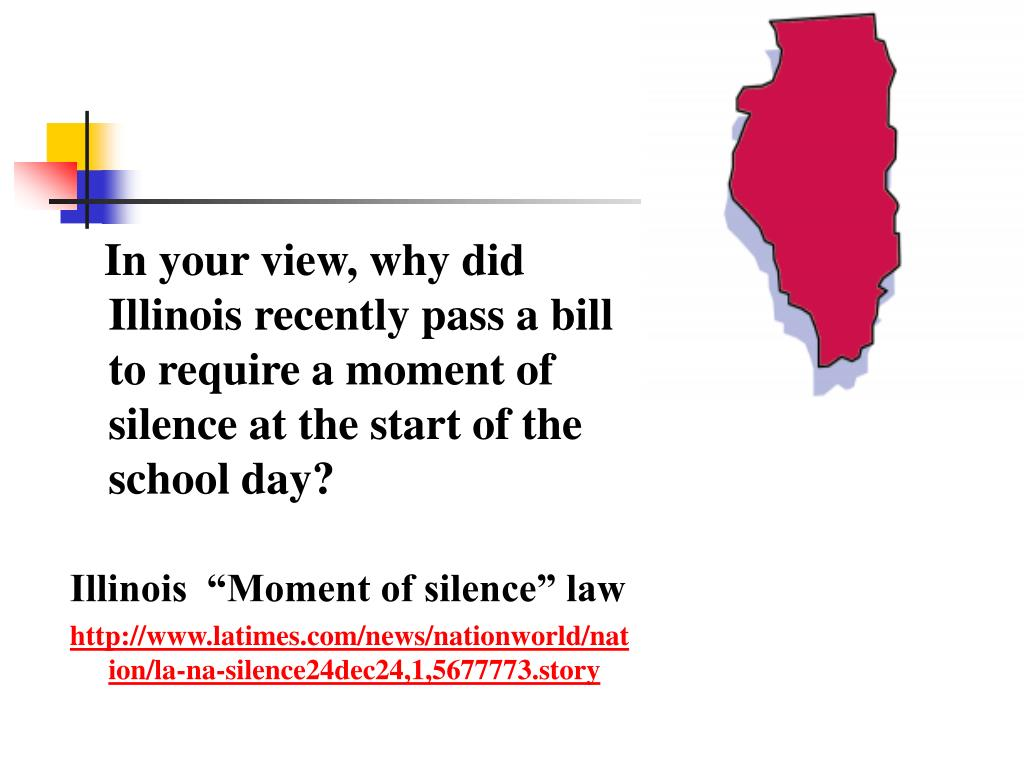 In your view, why did Illinois recently pass a bill to require a moment of silence at the start of the school day?