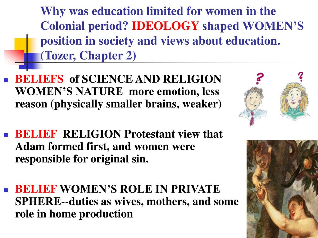Why was education limited for women in the Colonial period?