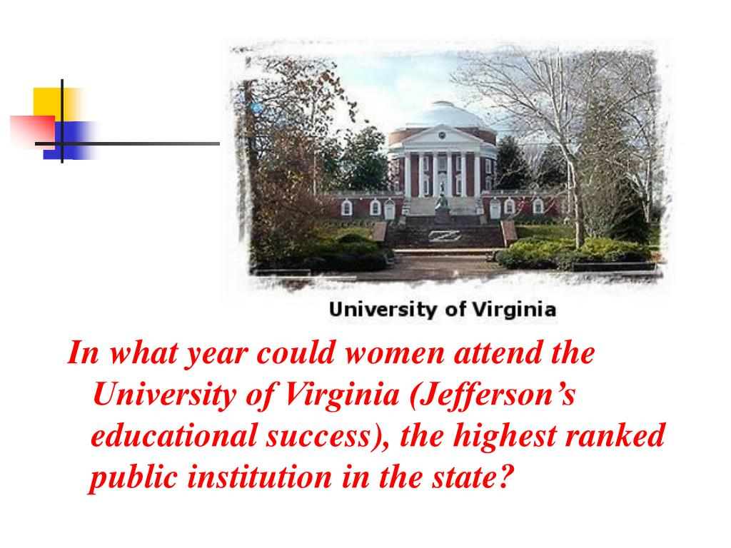 In what year could women attend the University of Virginia (Jefferson's educational success), the highest ranked public institution in the state?