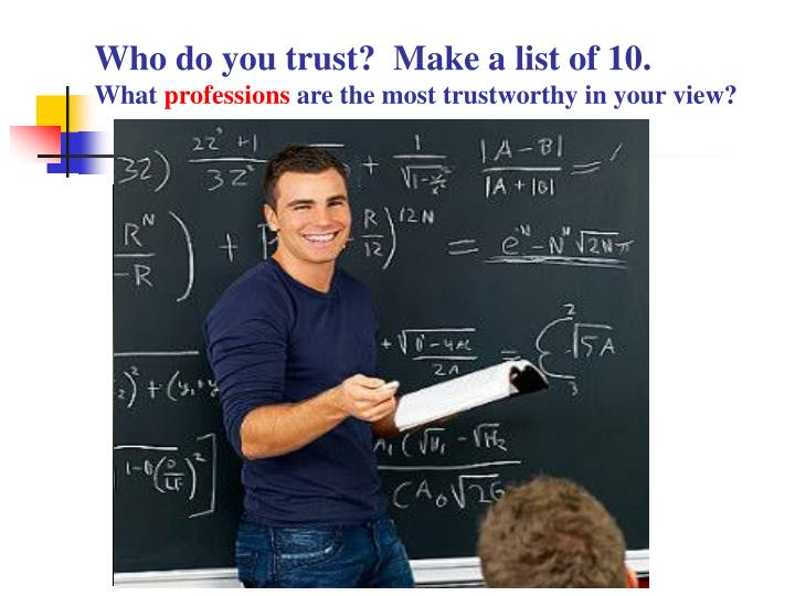 Who do you trust make a list of 10 what professions are the most trustworthy in your view
