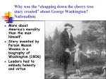 why was the chopping down the cherry tree story created about george washington nationalism