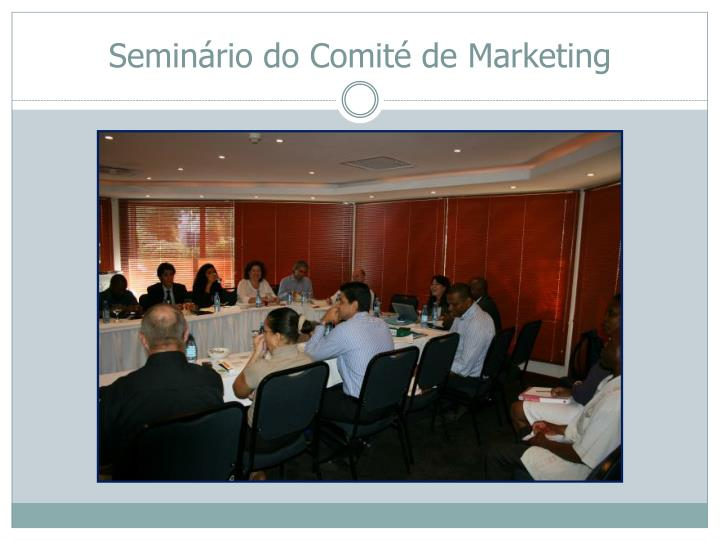 Seminário do Comité de Marketing