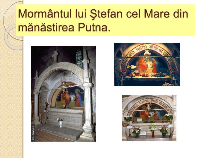 Mormântul lui Ştefan cel Mare din mănăstirea Putna.