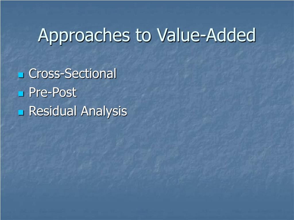 Approaches to Value-Added