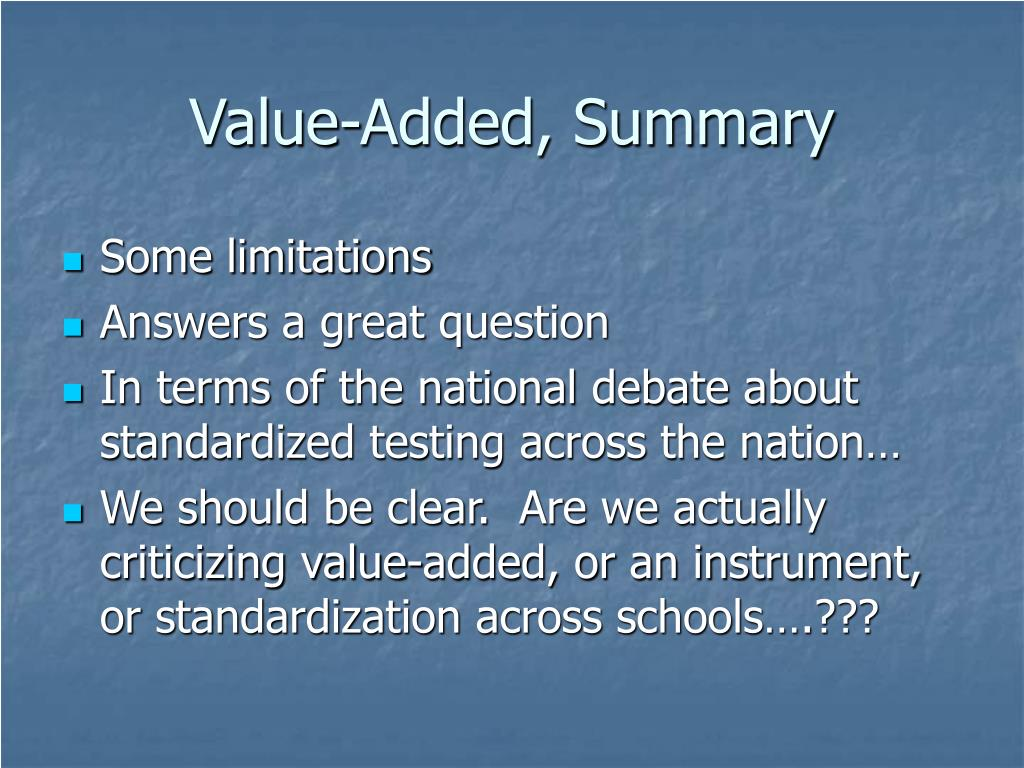 Value-Added, Summary