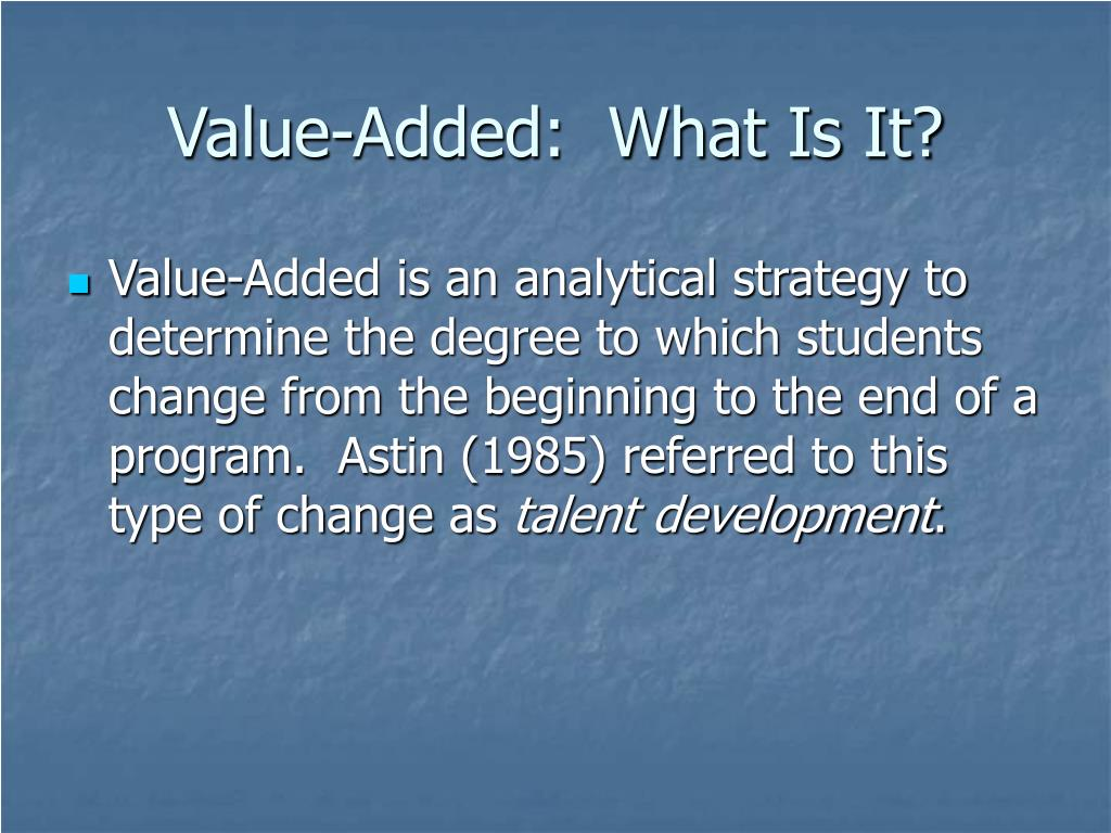 Value-Added:  What Is It?