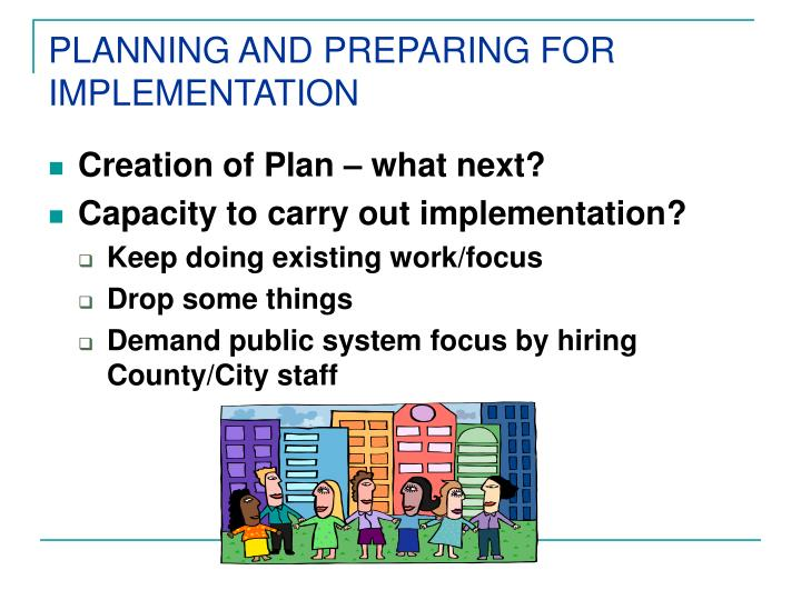 PLANNING AND PREPARING FOR IMPLEMENTATION