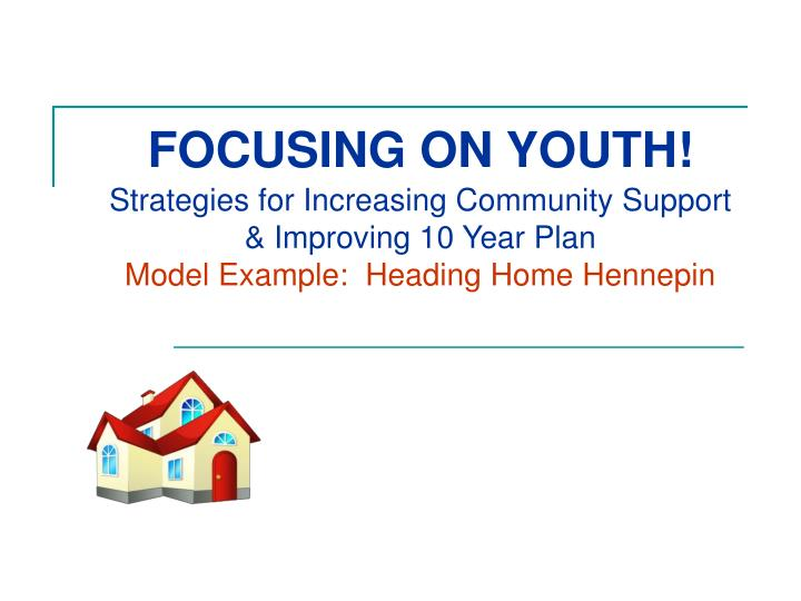 FOCUSING ON YOUTH!