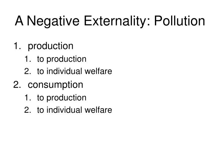 A negative externality pollution