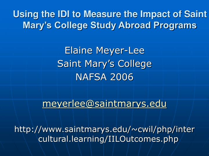 Using the idi to measure the impact of saint mary s college study abroad programs