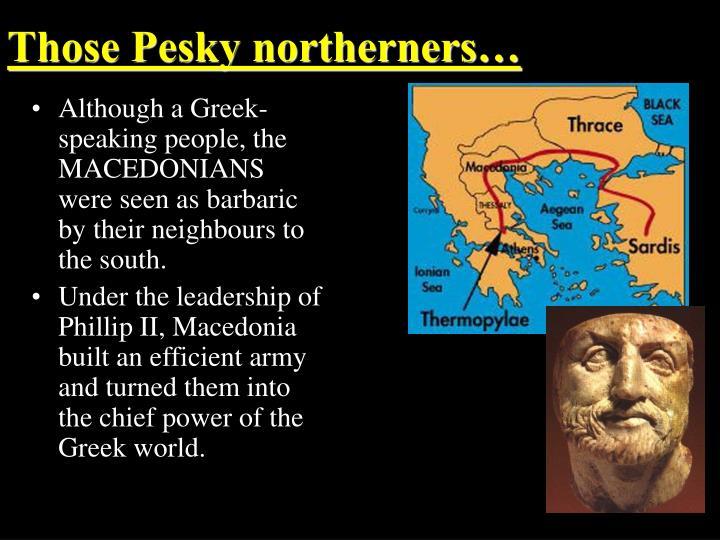 Those Pesky northerners…