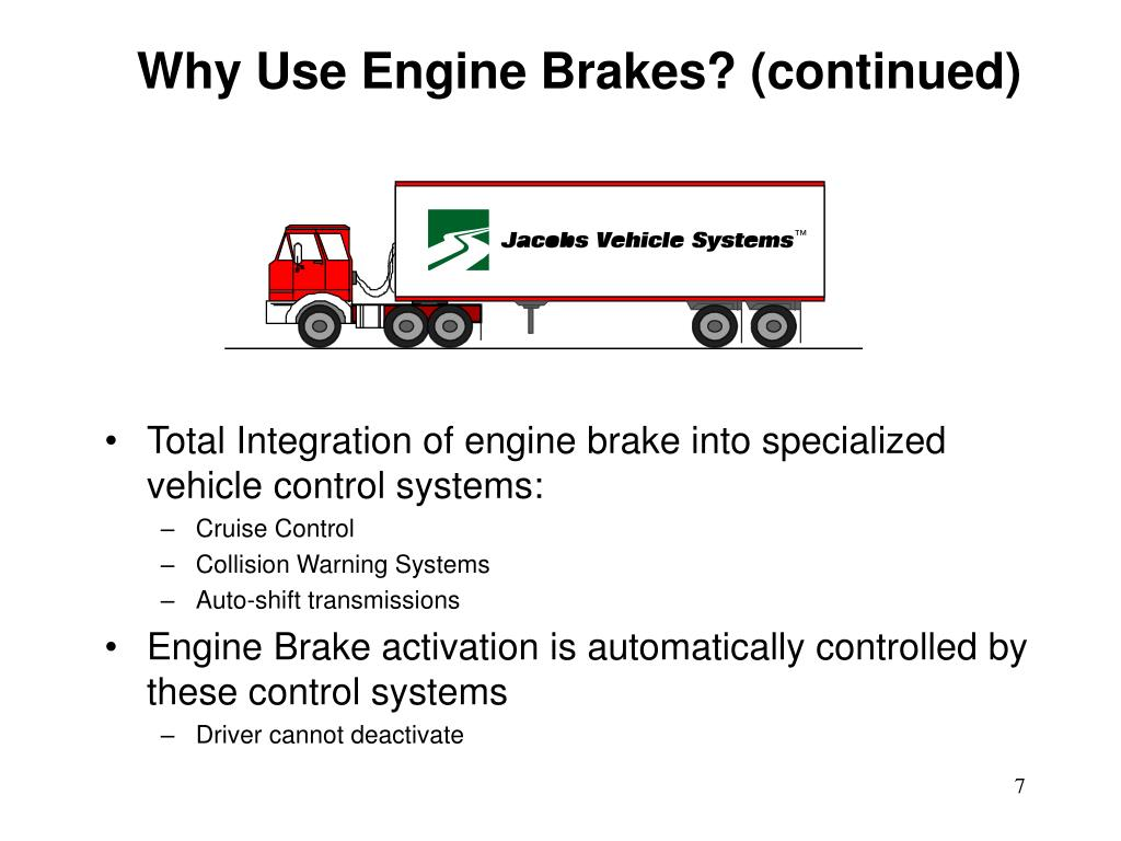 Why Use Engine Brakes? (continued)