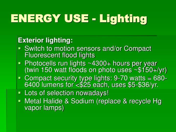ENERGY USE - Lighting