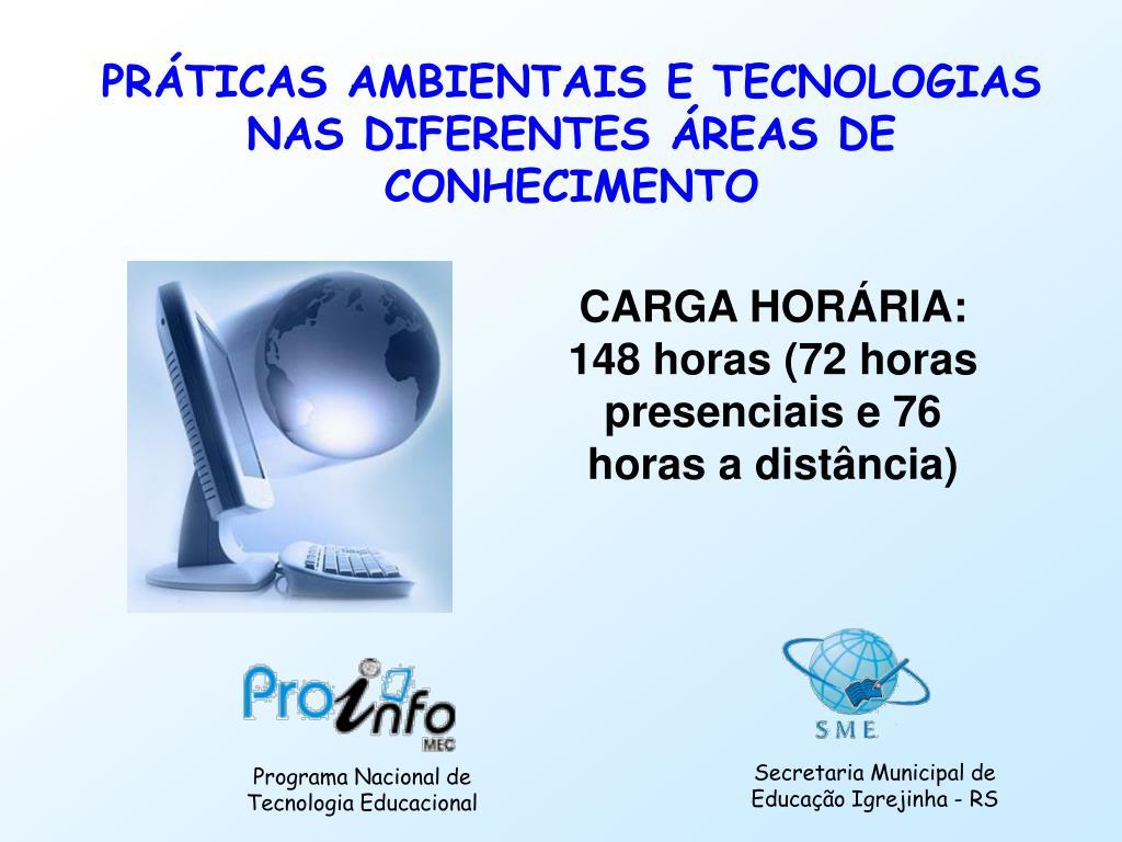PRÁTICAS AMBIENTAIS E TECNOLOGIAS NAS DIFERENTES ÁREAS DE CONHECIMENTO