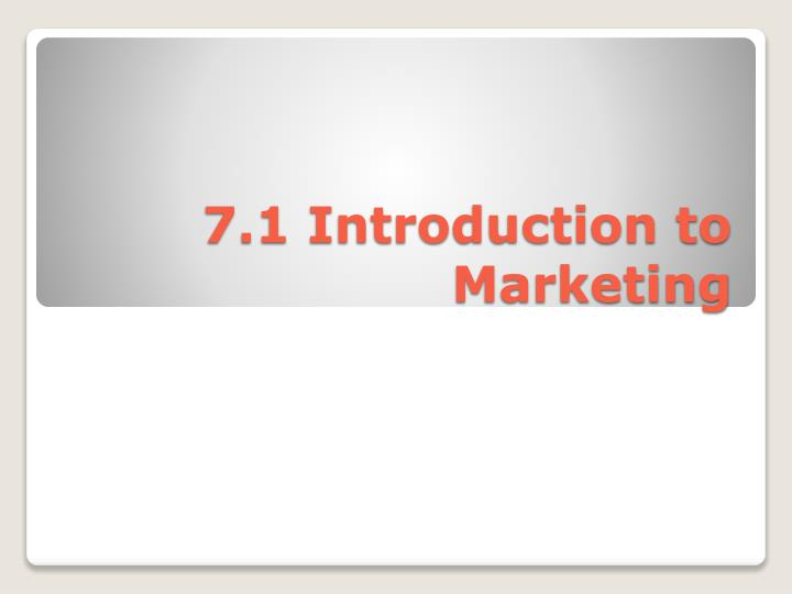 7.1 Introduction to Marketing
