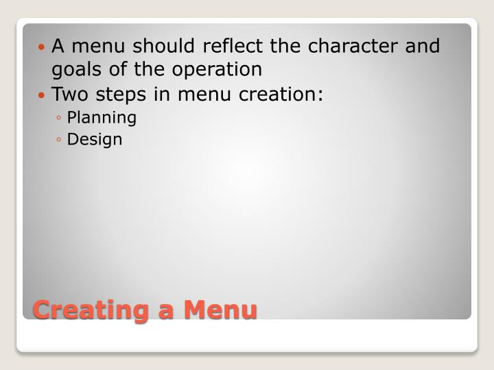 A menu should reflect the character and goals of the operation