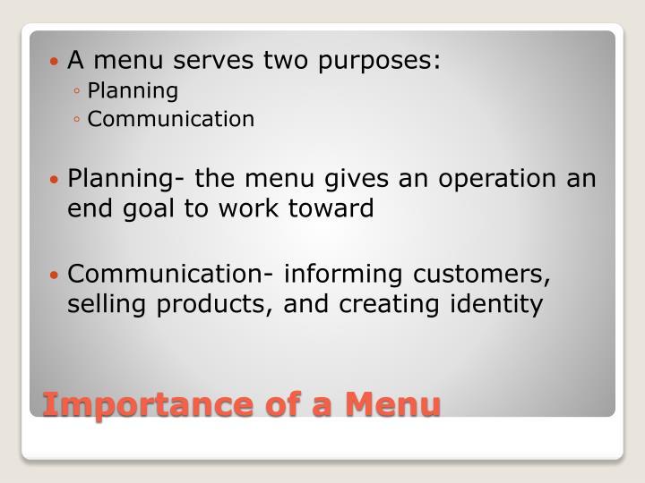 A menu serves two purposes: