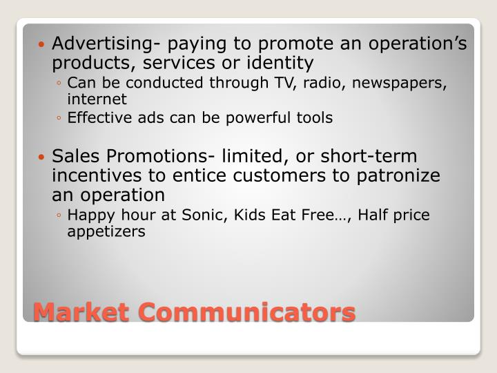 Advertising- paying to promote an operation's products, services or identity
