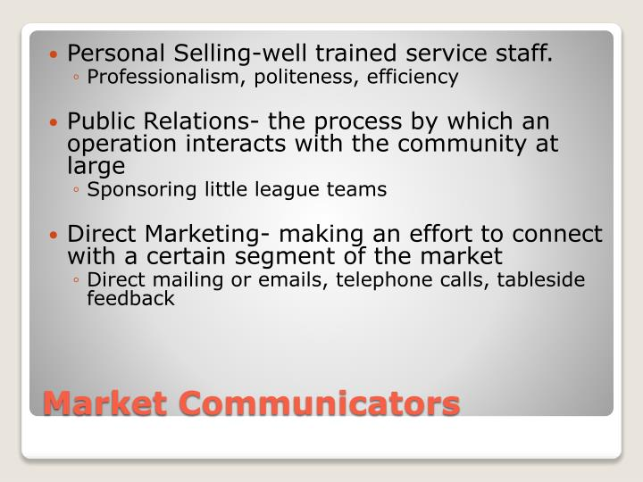 Personal Selling-well trained service staff.
