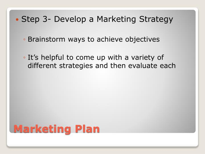 Step 3- Develop a Marketing Strategy