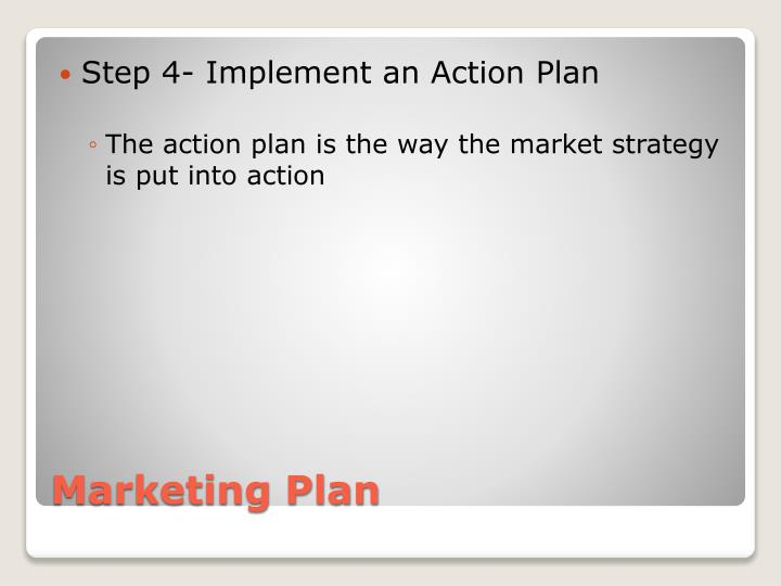 Step 4- Implement an Action Plan
