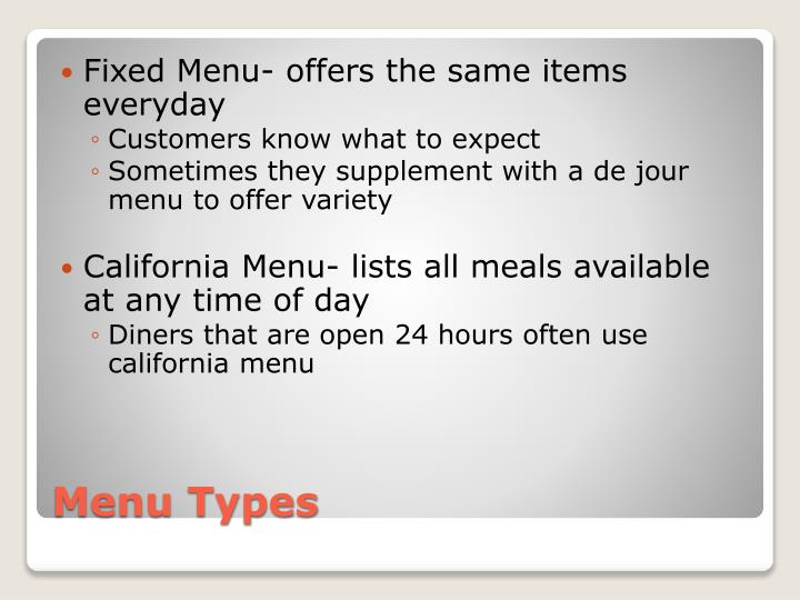 Fixed Menu- offers the same items everyday