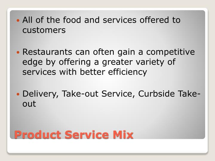 All of the food and services offered to customers
