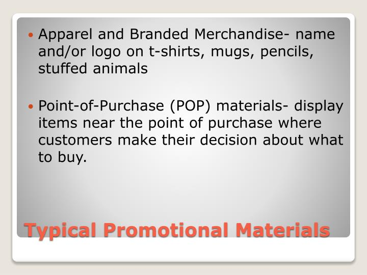 Apparel and Branded Merchandise- name and/or logo on t-shirts, mugs, pencils, stuffed animals