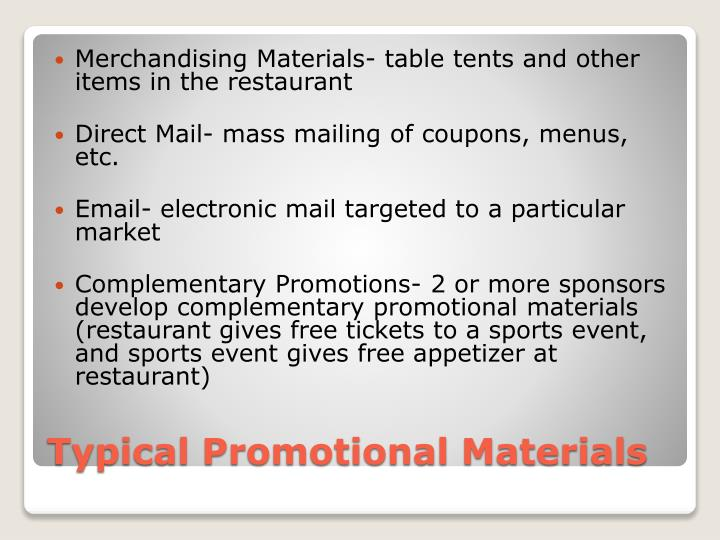 Merchandising Materials- table tents and other items in the restaurant