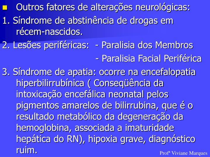 Outros fatores de alterações neurológicas: