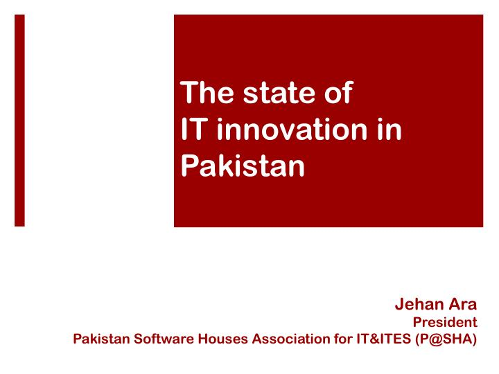 Jehan ara president pakistan software houses association for it ites p@sha