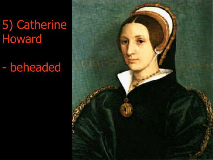 5) Catherine