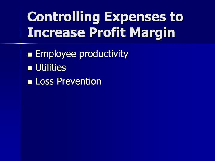 Controlling Expenses to Increase Profit Margin