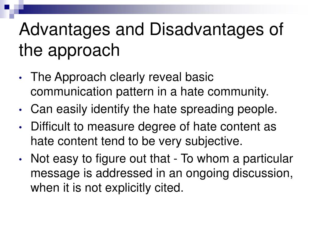 Advantages and Disadvantages of the approach