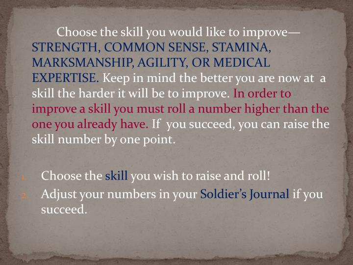 Choose the skill you would like to improve—