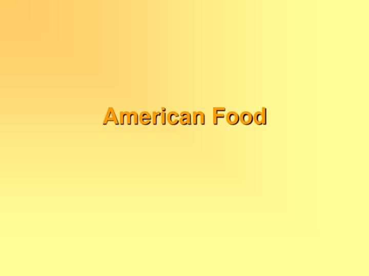 Ppt american food powerpoint presentation id 1447447 for American cuisine presentation