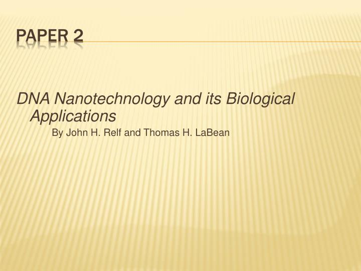 DNA Nanotechnology and its Biological Applications