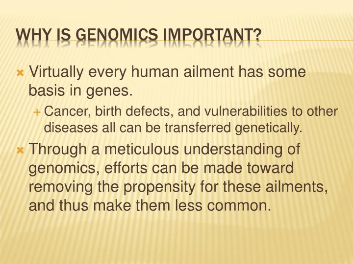 Why is genomics important