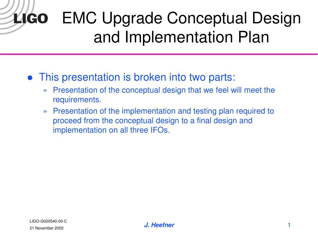 EMC Upgrade Conceptual Design and Implementation Plan