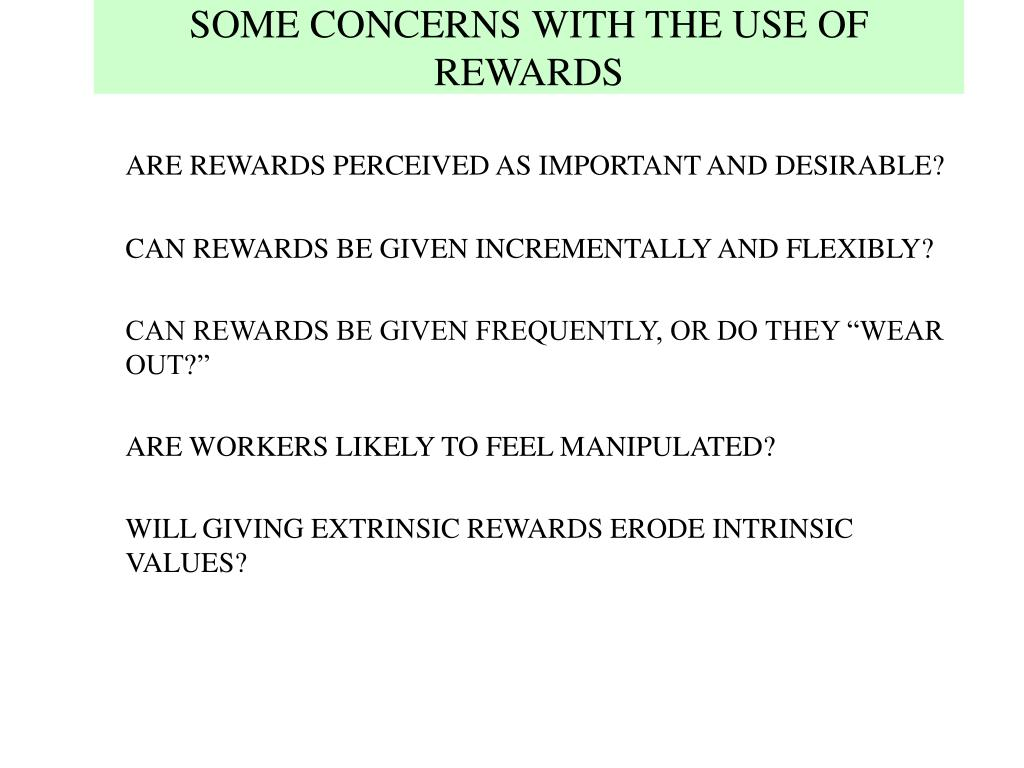 SOME CONCERNS WITH THE USE OF REWARDS