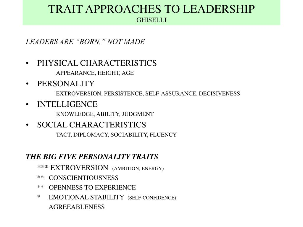 TRAIT APPROACHES TO LEADERSHIP