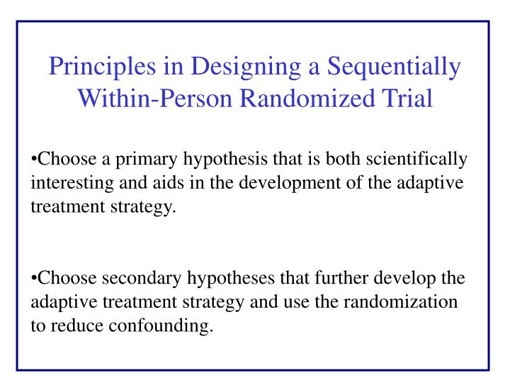 Principles in Designing a Sequentially Within-Person Randomized Trial