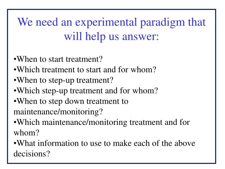 We need an experimental paradigm that will help us answer: