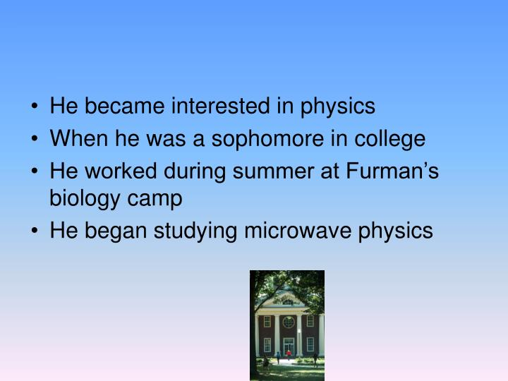 He became interested in physics