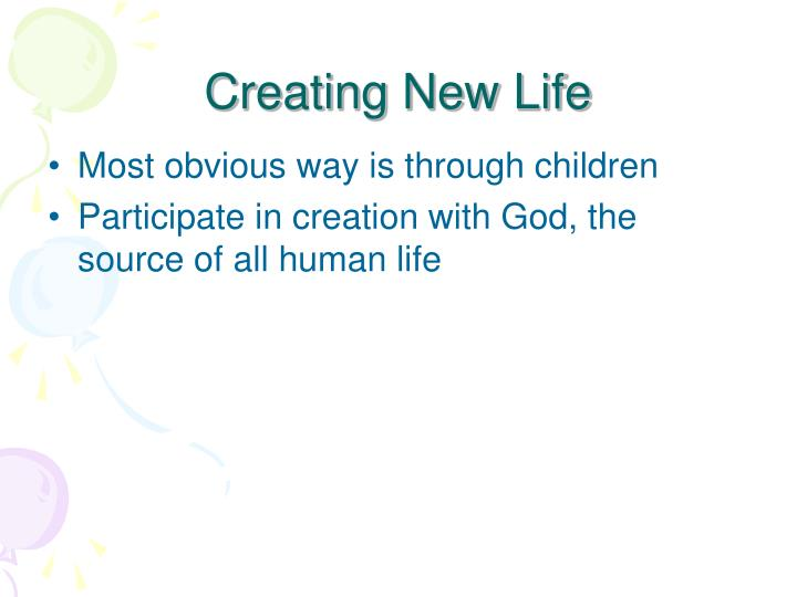 Creating New Life