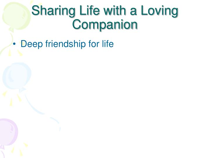 Sharing Life with a Loving Companion