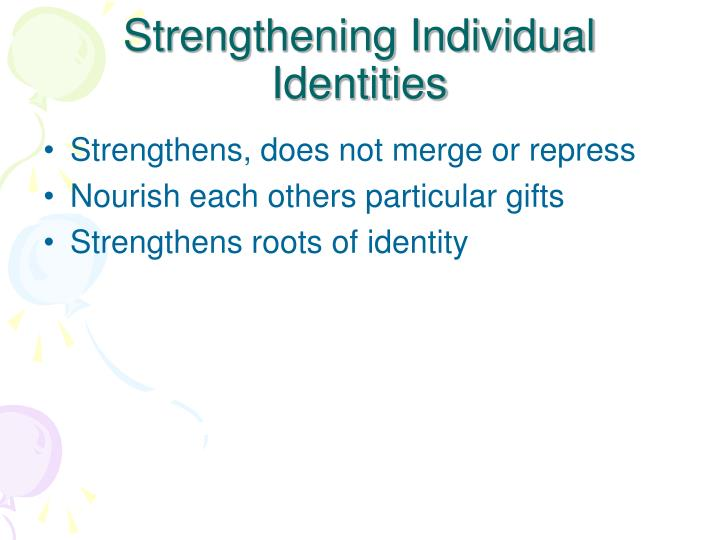 Strengthening Individual Identities