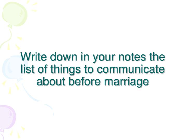 Write down in your notes the list of things to communicate about before marriage