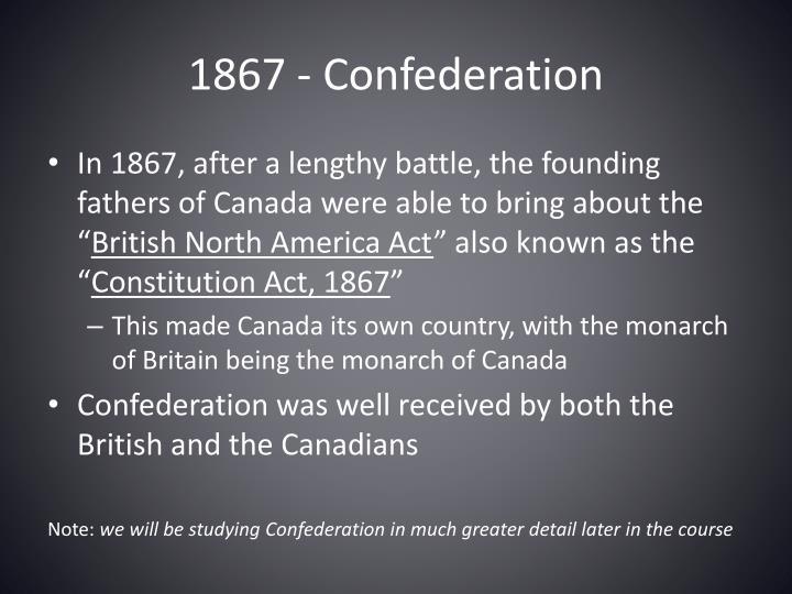 1867 - Confederation