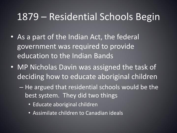 1879 – Residential Schools Begin